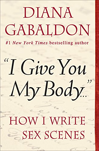 Not only does Diana Gabaldon write excellent romance stories, but she's written a novel to help authors write their love scenes.  Check out I Give you my Body!!