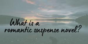 What is a romantic suspense novel?